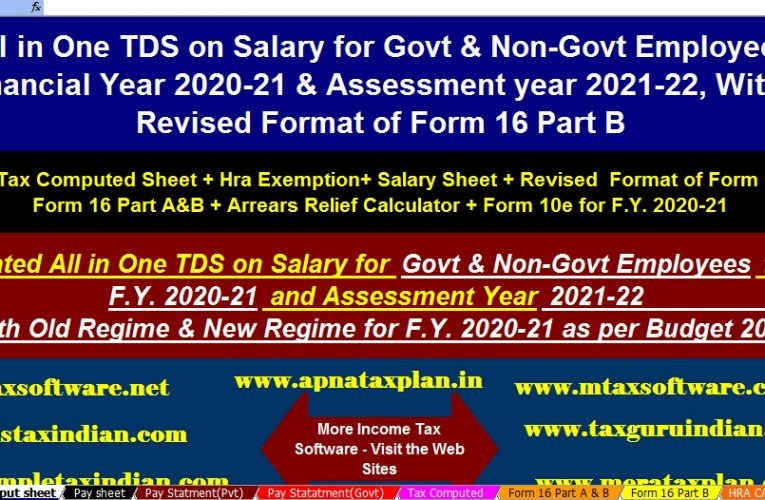 Major Changes in Income Tax Rules FY 2020-21 (AY 2021-22) & FY 2019-20 Along with the Automated Income Tax Preparation Excel Based Software All in One for the Govt & Non-Govt Employees for the F.Y.2020-21 & A.Y.2021-22 With New and Old Tax Regime U/s 115BAC as per Budget 2020